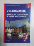 VELKOMMEN! MANUAL DE CONVERSATIE IN LIMBA NORVEGIANA de SANDA TOMESCU BACIU , 2006, Polirom