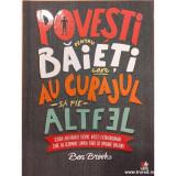 Povesti pentru baieti care au curajul sa fie altfel, Ben Brooks