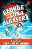 Cumpara ieftin George si luna albastra/Lucy Hawking, Stephen Hawking