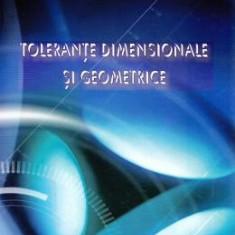 Tolerante dimensionale si geometrice - Cristina Ileana Pascu, Alexandru Stanimir