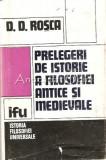 Cumpara ieftin Prelegeri De Istorie A Filosofiei Antice Si Medievale - D. D. Rosca