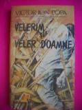 HOPCT VELERIM SI VELER DOAMNE -VICTOR ION POPA -EDITURA MINERVA 1990-255 PAGINI