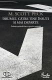 DRUMUL CATRE TINE INSUTI SI MAI DEPARTE - M. SCOTT PECK