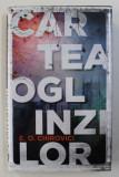 CARTEA OGLINZILOR de E . O. CHIROVICI , 2017