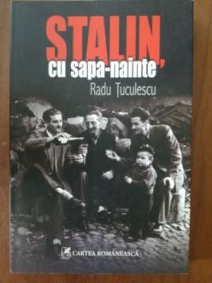 Stalin, cu sapa-nainte- Radu Tuculescu foto