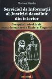 Serviciul de Informatii al Justitiei dezvaluit din interior vol. 2 | Marian Ureche