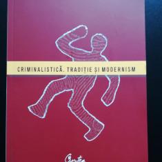 Lazar Carjan, Mihai Chiper - Criminalistica, traditie si modernism