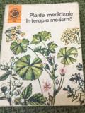 PLANTE MEDICINALE IN TERAPIA MODERNA Maria Alexandriu Peiulescu