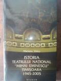 "Istoria Teatrului National ""Mihai Eminescu"" Timisoara- Mariana Voicu"