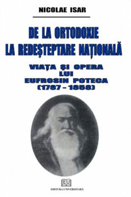 De la ortodoxie la redesteptare nationala - Viata si opera lui Eufrosin Poteca foto