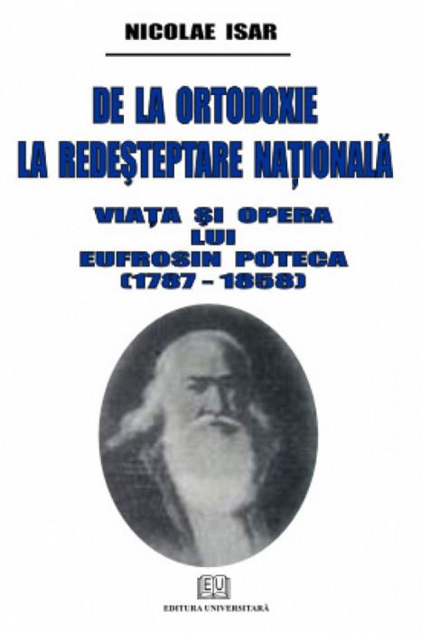De la ortodoxie la redesteptare nationala - Viata si opera lui Eufrosin Poteca