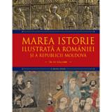 Marea istorie ilustrata a Romaniei si a Republicii Moldova. Vol 4/Ioan-Aurel Pop, Ioan Bolovan