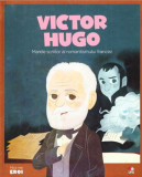 Micii eroi. Victor Hugo