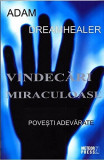 Vindecari miraculoase | Adam Dreamhealer