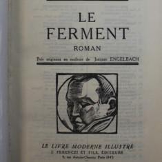 LE FERMENT - roman par EDOUARD ESTAUNIE , bois originaux en couleurs de JACQUES ENGELBACH , 1930