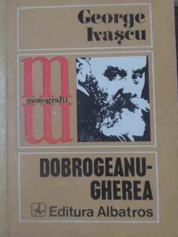 DOBROGEANU-GHEREA - GEORGE IVASCU