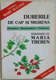A. GRADINARU-DURERILE DE CAP SI MIGRENA-SANATATE CU MARIA TREBEN {1998}