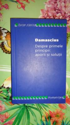 Despre primele principii : aporii si solutii 402pagini- Damascius foto