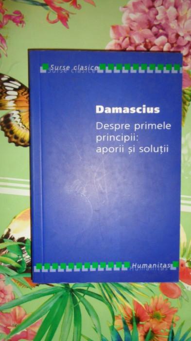 Despre primele principii : aporii si solutii 402pagini- Damascius