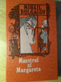 MAESTRUL SI MARGARETA - MIHAIL BULGACOV