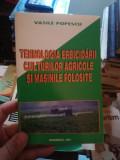 Tehnologia erbicidarii culturilor agricole si masinile folosite – Vasile Popescu