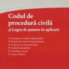 Codul de procedura civila si Legea de punere in aplicare. Actualizat 15 septembrie 2017