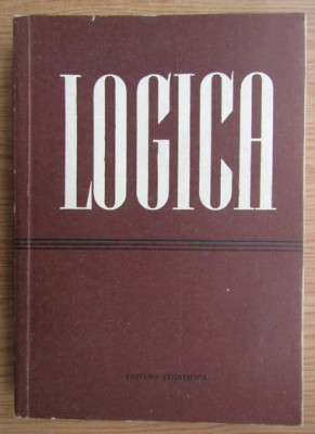Logica / sub redactia D. P. Gorski si P. V. Tavanet Ed. Stiintifica 1957 foto