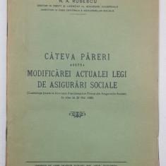 CATEVA PARERI ASUPRA MODIFICAREI ACTUALEI LEGI DE ASIGURARI SOCIALE de N. A. RUSESCU - BUCURESTI, 1936