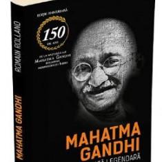 Mahatma Gandhi, o viata legendara - Romain Rolland