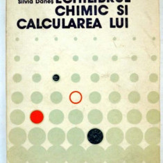ECHILIBRUL C HIMIC SI CALCULAREA LUI-FLORIN DANES,SILVIA DANES