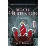 Regatul Furtunilor - Leigh Bardugo. Al doilea volum din Trilogia Grisha, Trei