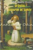 Cumpara ieftin Sfantul Serafim De Sarov - Arhim. Dosoftei Morariu