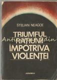 Triumful Ratiunii Impotriva Violentei - Stelian Neagoe
