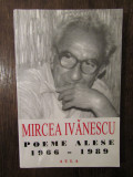 MIRCEA IVANESCU-POEME ALESE, 1966-1989