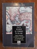 Pace, razboi si comert in Islam - Viorel Panaite / R3F, Alta editura