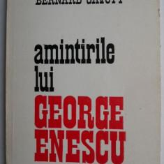 Amintirile lui George Enescu - Bernard Gavoty