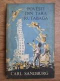 Carl Sandburg - Povești din Țara Rutabaga