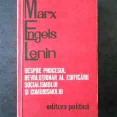 MARX. ENGELS. LENIN - DESPRE PROCESUL REVOLUTIONAR AL EDIFICARII SOCIALISMULUI
