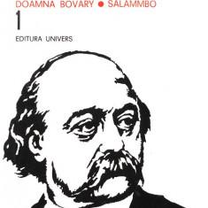 Gustave Flaubert - Doamna Bovary & Salammbo ( Opere, vol. I )