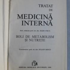 TRATAT DE MEDICINA INTERNA , BOLI DE METABOLISM SI NUTRITIE de RADU PAUN , 1986