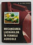 MECANIZAREA LUCRARILOR IN FERMELE AGRICOLE de VASILE POPESCU , 1995
