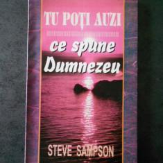 STEVE SAMPSON - TU POTI AUZI CE SPUNE DUMNEZEU