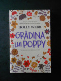 HOLLY WEBB - GRADINA LUI POPPY