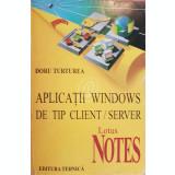 Aplicatii Windows de tip client/server. Lotus Notes