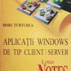 Aplicatii Windows de tip client/server. Lotus Notes