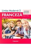 Limba franceza L2 - Clasa 7 - Caiet de lucru - Gina Belabed, Claudia Dobre, Diana Ionescu