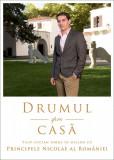 Drumul spre casa. Dialog cu Principele Nicolae al Romaniei, Curtea Veche