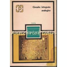 Circuite Integrate Analogice. Catalog - R. Rapeanu, O. Chirica, V. Gheorghiu