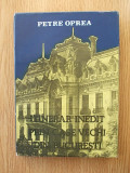 ITINERAR INEDIT PRIN CASE VECHI DIN BUCURESTI- PETRE OPREA/ supracoperta