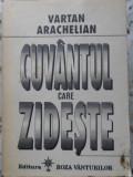 CUVANTUL CARE ZIDESTE - VARTAN ARACHELIAN